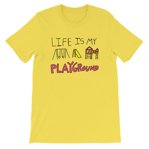 Life is My Playground Unisex T-Shirt