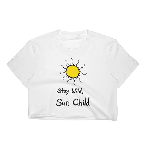 Stay Wild, Sun Child Bohemian Boho Feminine-Cut Crop Top