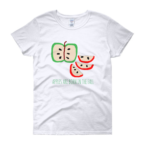 Apples are Born in the Fall Autumn Apple Feminine-Cut T-Shirt