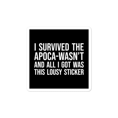 I Survived the Apoca-Wasn't & All I Got Was This Lousy Sticker Good Omens Vinyl Sticker