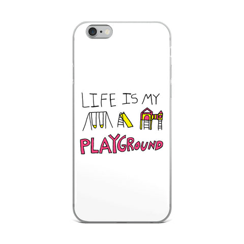 Life is My Playground iPhone Case