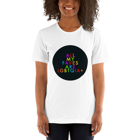 All My Faves are LGBTQIA+ Pride Short-Sleeve Unisex T-Shirt
