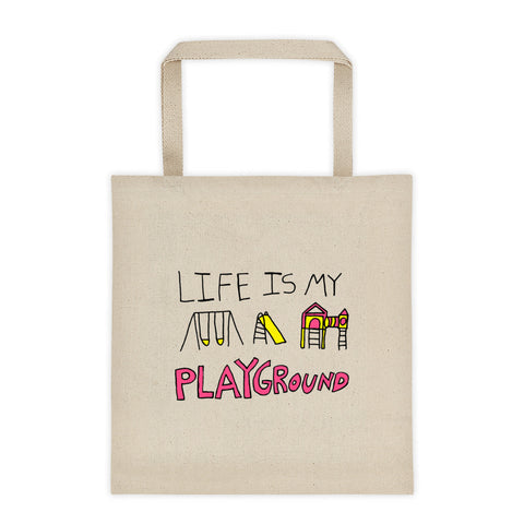 Life is My Playground 12 Ounce Cotton Canvas Tote Bag