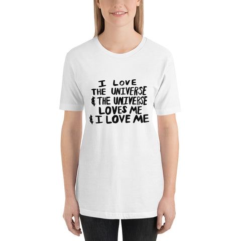 I Love the Universe, & the Universe Loves Me, & I Love Me Magic Self-Love Mantra Unisex T-Shirt - Black Text