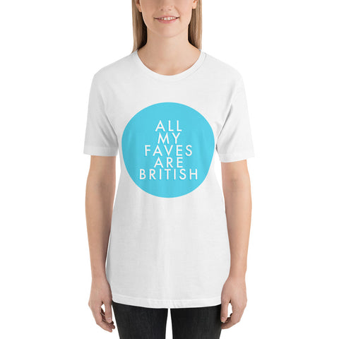 All My Faves are British UK England Favorites Short-Sleeve Unisex T-Shirt