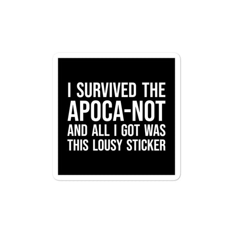 I Survived the Apoca-Not & All I Got Was This Lousy Sticker Good Omens Vinyl Sticker