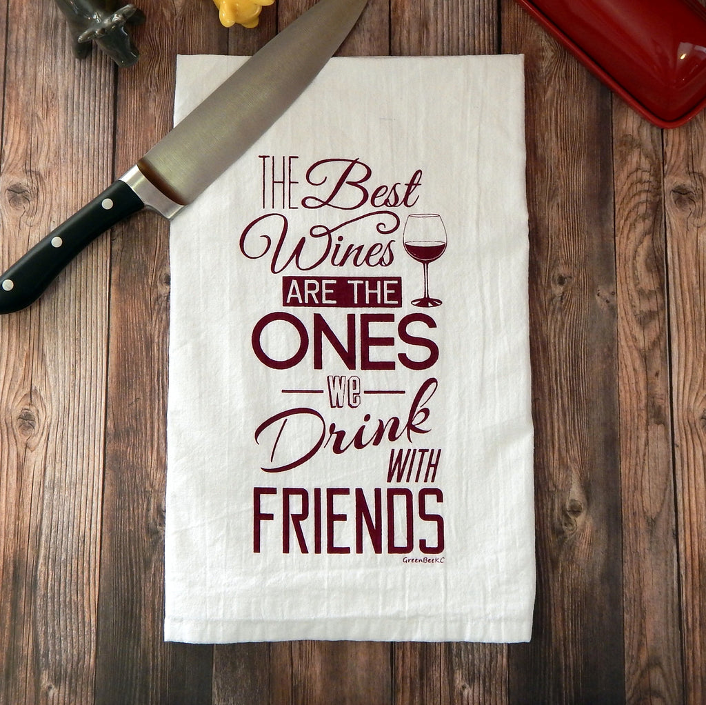 The best wines are the ones we drink with friends - burgundy