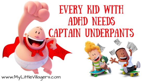 Every Kid with ADHD needs Captain Underpants by Cristina Margolis