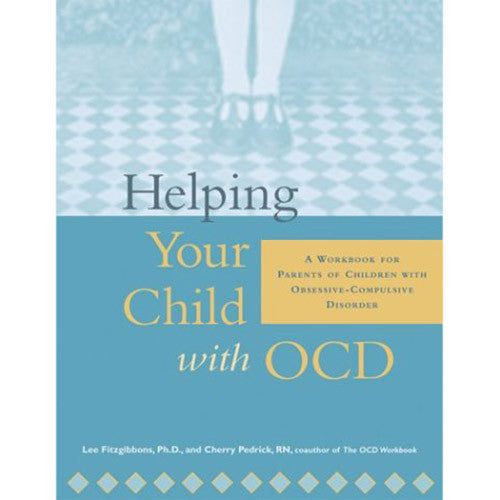 *Helping Your Child with OCD