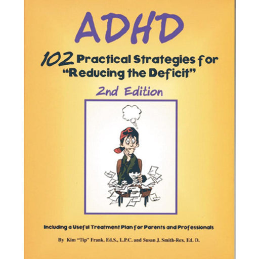 ADHD: 102 Practical Strategies for Reducing the Deficit