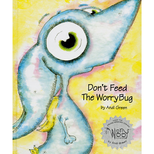 Don't Feed The Worry Bug