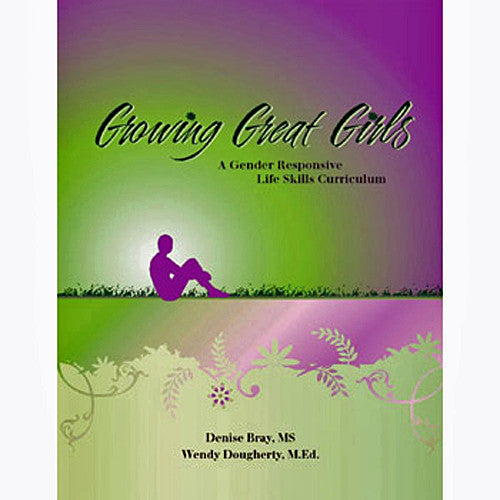 Growing Great Girls: A Gender-Responsive, Life-Skills Curriculum