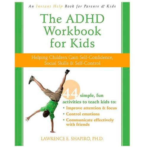 The ADHD Workbook for Kids (Self-Confidence, Social Skills, Self-Control)