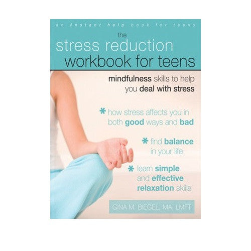 The Stress Reduction Workbook for Teens (Mindfulness skills for stress)