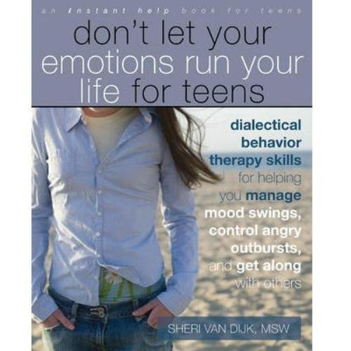 Don't Let Your Emotions Run Your Life for Teens (DBT)