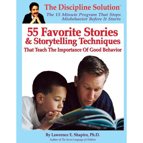 55 Favorite Stories & Story Telling Techniques: That Teach the Importance of Good Behavior