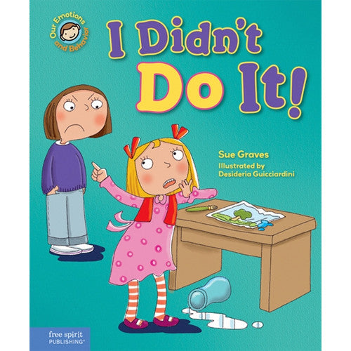 I Didn't Do It: A Book About Telling The Truth