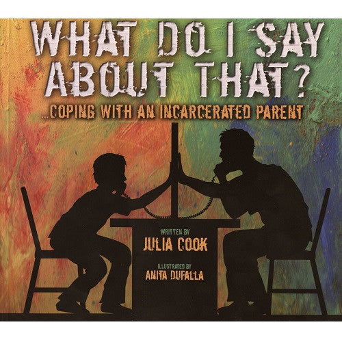 What Do I Say About That? Coping With An Incarcerated Parent*