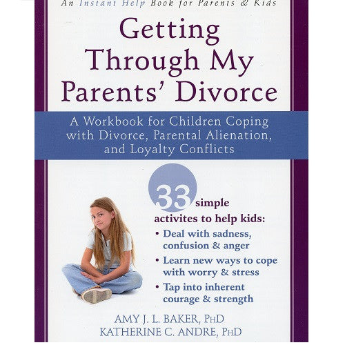 Helping Kids And Teens Cope With >> Getting Through My Parents Divorce A Workbook For Children Coping Wi