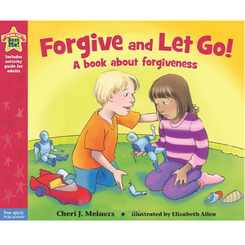Forgive and Let Go! A Book About Forgiveness