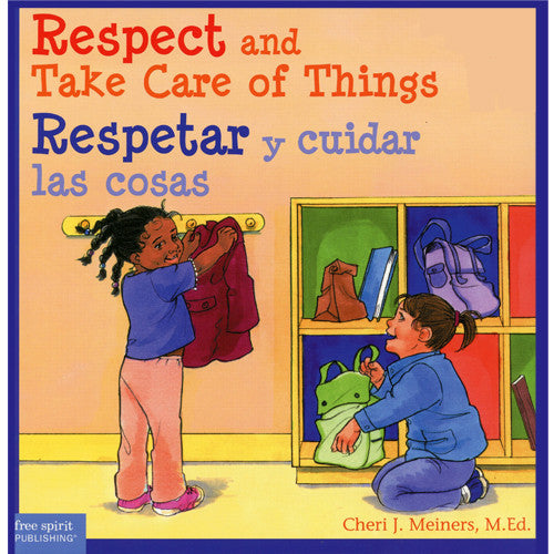 Respect and Take Care of Things / Respetar y cuidar las cosas