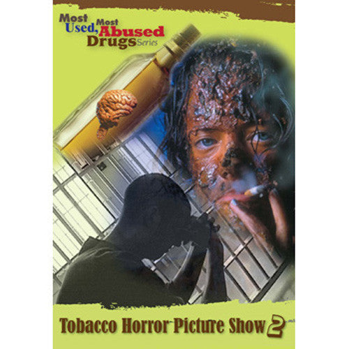 Most-Used, Most-Abused Drugs: Tobacco Horror Picture Show DVD