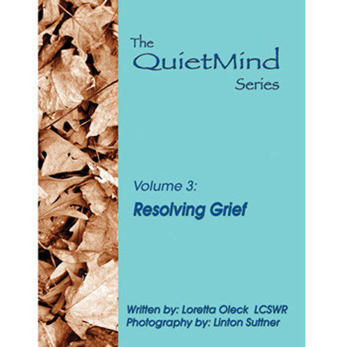 Resolving Grief: The Quiet Mind Series, Volume 3