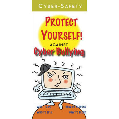 Cyber Safety: Protect Yourself! Cyber Bullying Pamphlets 25-pack