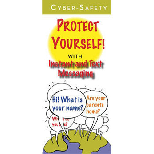 Cyber Safety: Protect Yourself! Instant and Text Messaging Pamphlets 25-pack