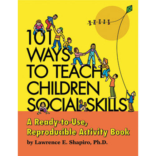 101 Ways to Teach Children Social Skills Book
