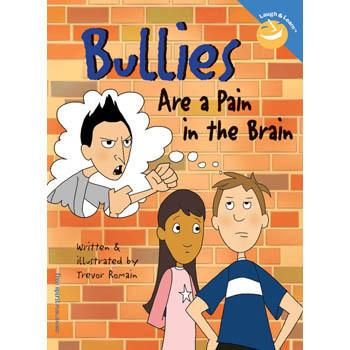 Bullies Are a Pain in the Brain - Laugh & Learn Book