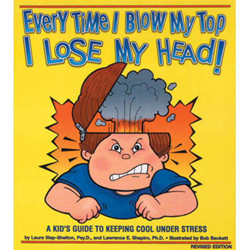 Every Time I Blow My Top I Lose My Head! Book