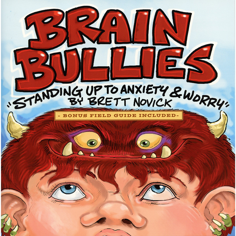 Brain Bullies: Standing Up To Anxiety & Worry