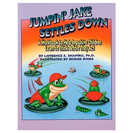 Jumpin' Jake Settles Down: A Workbook to Help Impulsive Children