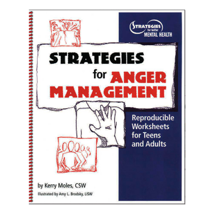 Strategies for Anger Management - Reproducible Worksheets for Teens and Adults