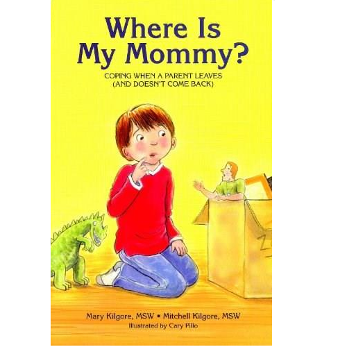 Where is My Mommy? - Coping When a Parent Leaves