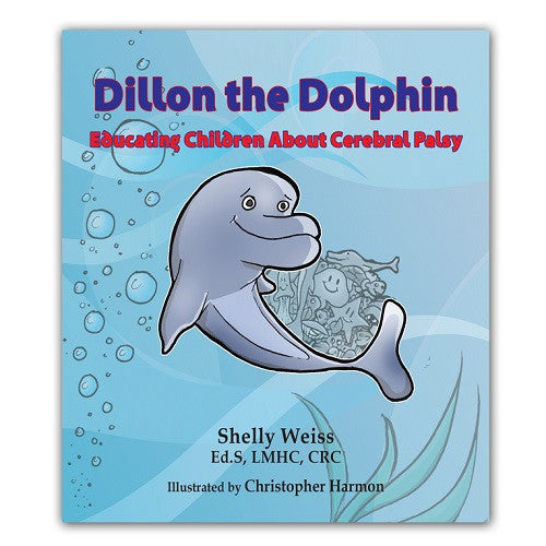 Dillon the Dolphin - Educating Children About Cerebral Palsy