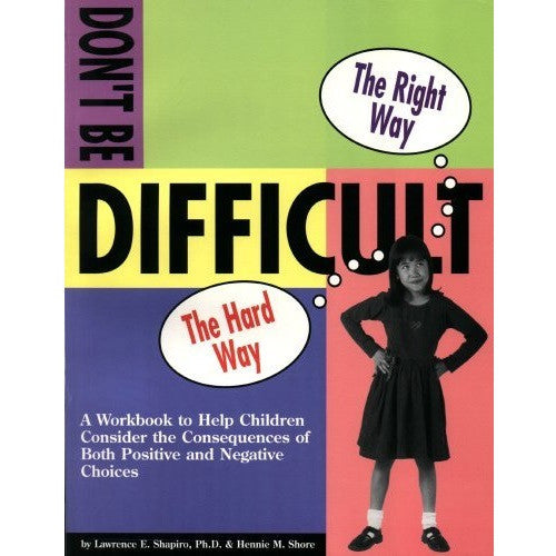 Don't Be Difficult: Workbook (for oppositional-defiant children)