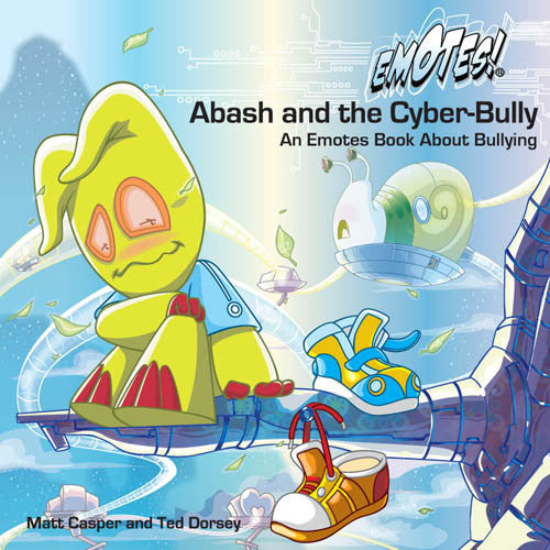 Abash and the Cyber-Bully: An Emotes Book About Bullying