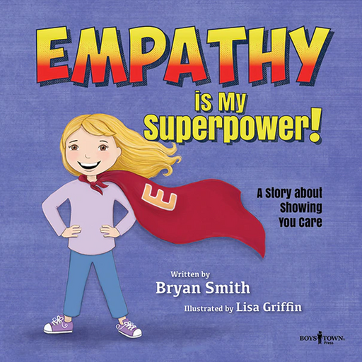 Empathy Is My Superpower: A Story about Showing You Care