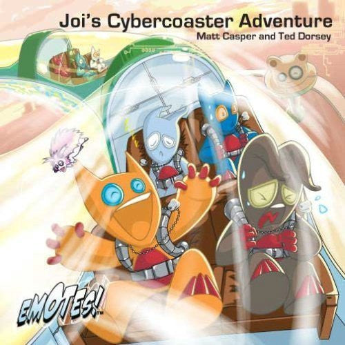 Joi's Cyber-Coaster Adventure: An Emotes Book About Positive Thinking