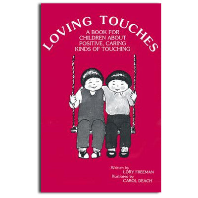 Loving Touches: A Book for Children About Positive, Caring Kinds of Touching