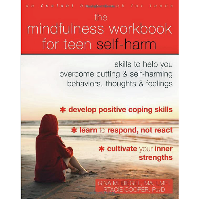 The Mindfulness Workbook for Teen Self-Harm