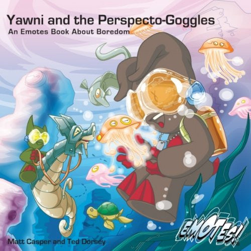 Yawni And The Perspecto-Goggles: An Emotes Book About Boredom