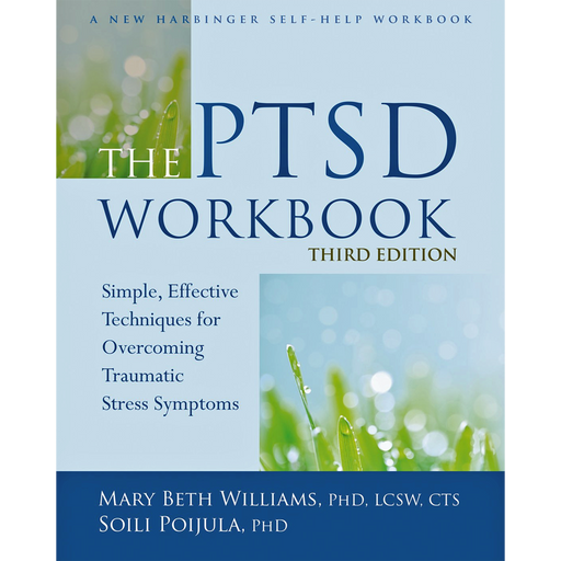 The PTSD Workbook, Third Edition