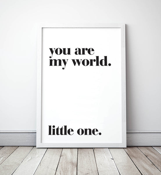 You are my world Little One