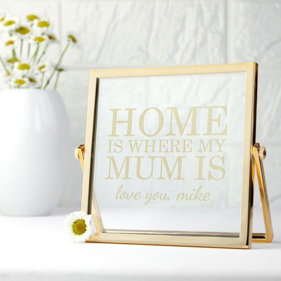Engraved Home is Mum Gold Frame