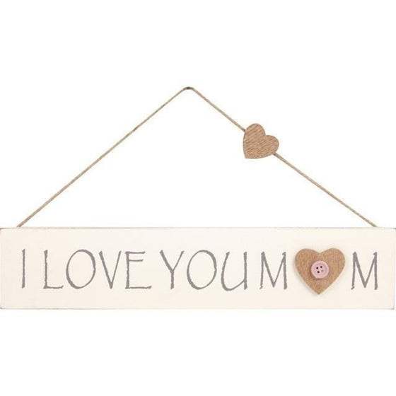 I Love You Mum Sign