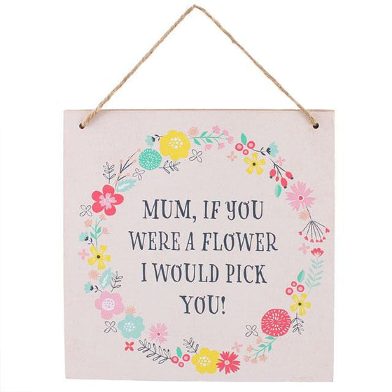 Mum If You Were A Flower Sign