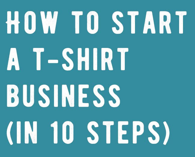 How to start a t-shirt business (in 10 steps)